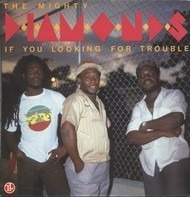 The Mighty Diamonds - If You Looking for Trouble