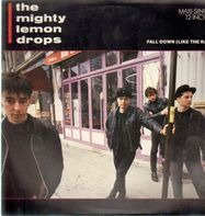 The Mighty Lemon Drops - Fall Down (Like The Rain)
