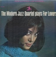 The Modern Jazz Quartet - Plays For Lovers