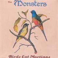 The MONSTERS - Birds Eat Martians
