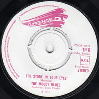 The Moody Blues - The Story In Your Eyes / My Song