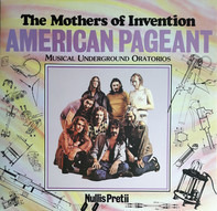 The Mothers - American Pageant (Musical Underground Oratorios) Nullis Pretii