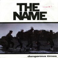The Name - Dangerous Times