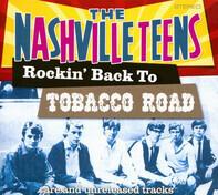The Nashville Teens - Rockin' Back To Tobacco Road