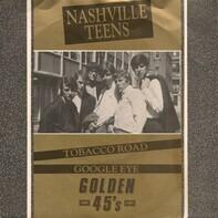 The Nashville Teens - Tobacco Road / Google Eye