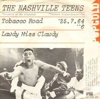 The Nashville Teens - Tobacco Road / Lawdy Miss Clawdy