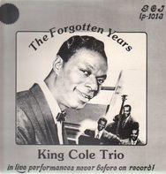 The Nat King Cole Trio - The Forgotten Years