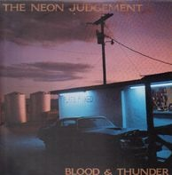 The Neon Judgement - Blood & Thunder