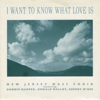 The New Jersey Mass Choir - I Want To Know What Love Is