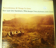 The New Lost City Ramblers - Remembrance of Things to Come