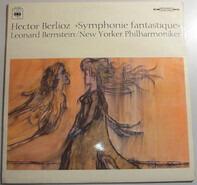 The New York Philharmonic Orchestra , Leonard Bernstein - Hector Berlioz - Berlioz: Symphonie Fantastique, Op. 14