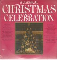 The New York Philharmonic, The Westminster Choir, a.o. - A Classical Christmas Celebration