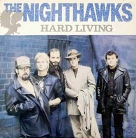 The Nighthawks - Hard Living
