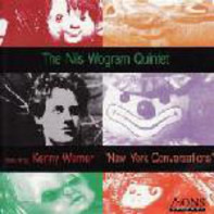 The Nils Wogram Quintet Featuring Kenny Werner - New York Conversations