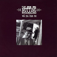 The Notting Hillbillies - Will You Miss Me