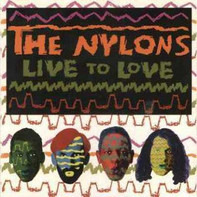 The Nylons - Live to Love