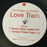 The O'Jays Vs. Starbax - LOVE TRAIN