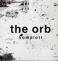 THE ORB - KOMPLOTT
