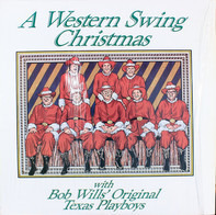 The Original Texas Playboys Under The Direction Of Leon McAuliffe - A Western Swing Christmas With Bob Wills' Original Texas Playboys