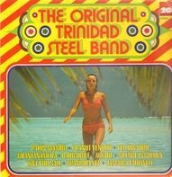 The Original Trinidad Steel Band - The Original Trinidad Steel Band