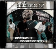 The Outlawz - Ride Wit Us or Collide Wit Us