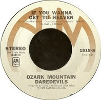 Ozark Mountain Daredevils - If You Wanna Get To Heaven / Spaceship Orion