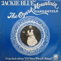 The Ozark Mountain Daredevils - Jackie Blue / Better Days