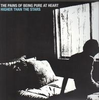 The PAINS OF BEING PURE AT HEART - HIGHER THAN THE STARS