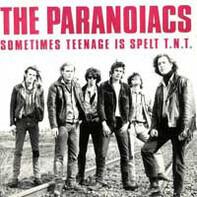 The Paranoiacs - Sometimes Teenage Is Spelt T.N.T.