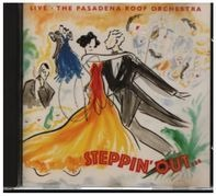 The Pasadena Roof Orchestra - Steppin' Out… - Live