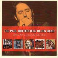 The Paul Butterfield Blues Band - Original Album Series
