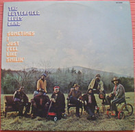 The Paul Butterfield Blues Band - Sometimes I Just Feel Like Smilin'