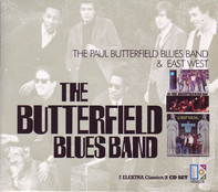 The Paul Butterfield Blues Band - The Paul Butterfield Blues Band & East West