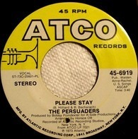 The Persuaders - Please Stay / Bad, Bold And Beautiful, Girl