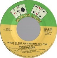 The Persuaders - What Is The Definition Of Love / Peace In The Valley Of Love