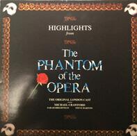 The 'Phantom Of The Opera' Original London Cast Starring Michael Crawford , Sarah Brightman , Steve - Highlights From The Phantom Of The Opera