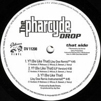 The Pharcyde - Drop / Y? (Be Like That)