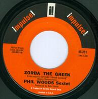 The Phil Woods Six - Zorba The Greek / A Taste Of Honey