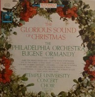 The Philadelphia Orchestra , The Temple University Choirs - The Glorious Sound Of Christmas