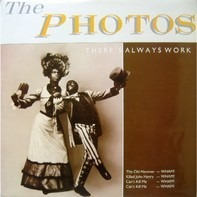 The Photos - There's Always Work