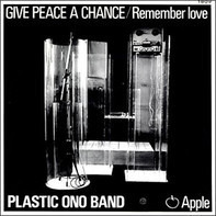 The Plastic Ono Band - Give Peace A Chance / Remeber Love