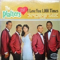 The Platters - I Love You 1,000 Times