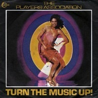 The Players Association - Turn the Music Up!