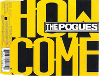The Pogues - How Come
