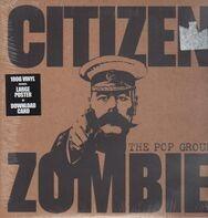 The Pop Group - Citizen Zombie