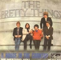 The Pretty Things - A House In The Country / Me Needing You