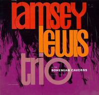The Ramsey Lewis Trio - At The Bohemian Caverns