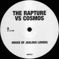 The Rapture - House Of Jealous Lovers (The Rapture Vs. Cosmos)