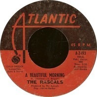 The Rascals - A Beautiful Morning / Rainy Day