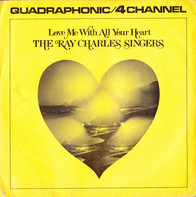 The Ray Charles Singers - Love Me With All Your Heart